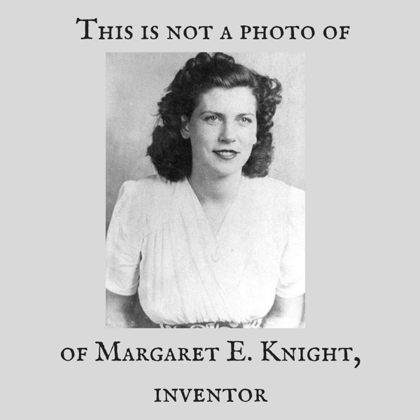 This is Not a Picture of Margaret E. Knight