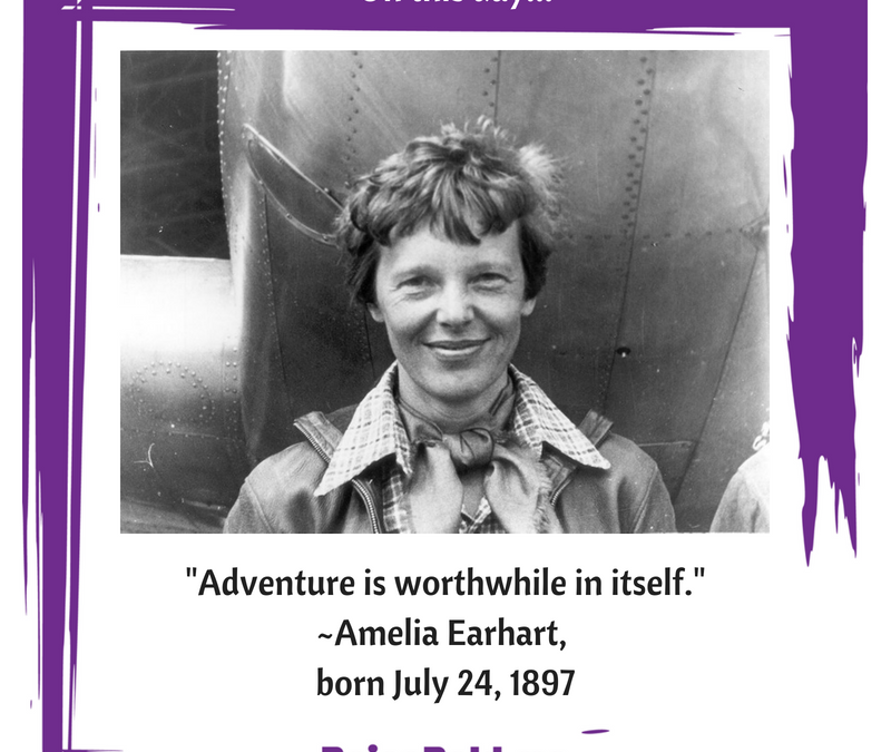 Born today in history: Amelia Earhart, July 24, 1897