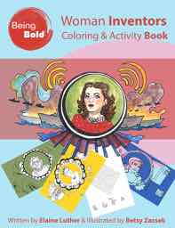 Cover Image, Women Inventors Coloring Book by Elaine Luther, Illustrated by Betsy Zacsek