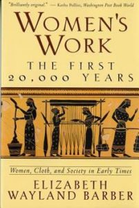 Book Cover: Women's Work the first 20,000 years by Elizabeth Wayland Barber